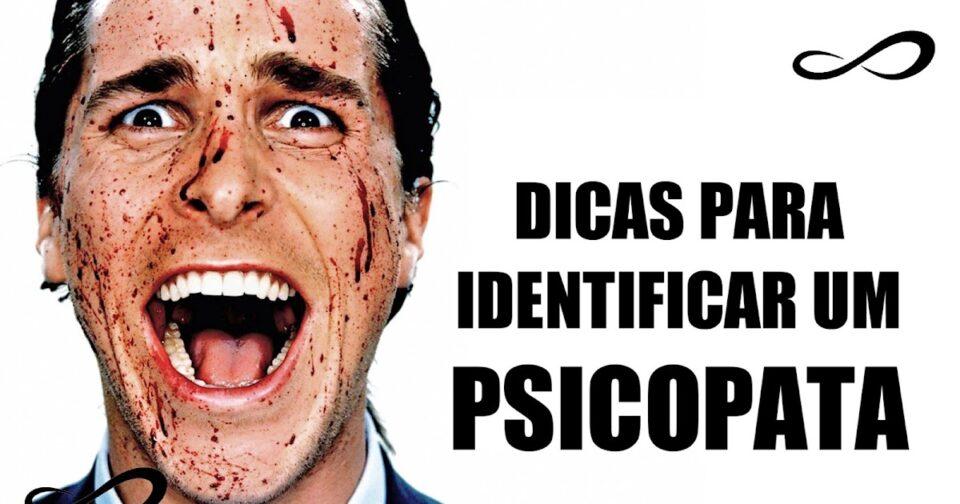 Psicopatia: como identificar um psicopata através do comportamento